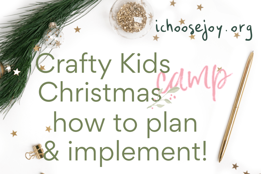 Crafty Kids Christmas Camp ~ how to plan and implement
