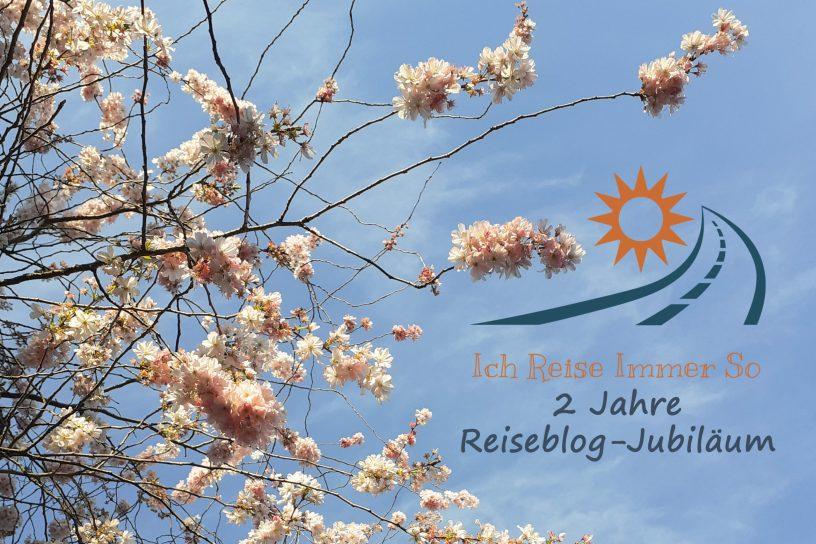 Iris Ich Reise Immer So Reiseblog Jubiläum Geburtstag 2 Jahre Frühling April