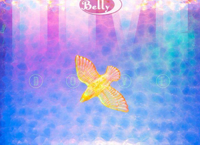 Belly – « Dove », 04 mai 2018