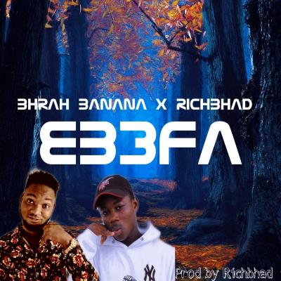 Download: Bhrah Banana teams up Richbhad on 'Eb3fa'