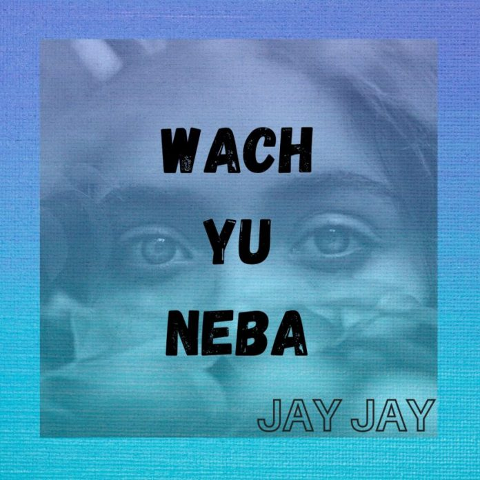 A Critical Review Of 'Wach Yu Neba' By Sierra Leonean Singer Jay Jay