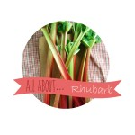 All About… Rhubarb