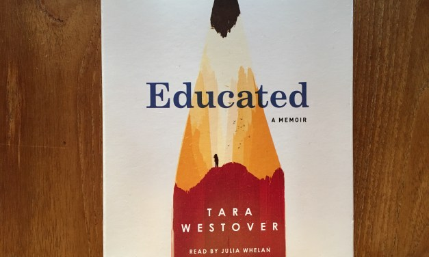 Educated – A Memoir From Tara Westover