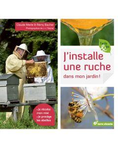 Une Ruche Dans Mon Jardin : ruche, jardin, Livre, J'installe, Ruche, Jardin, Claude, Merle,, Rémy, Bacher, Apiculture