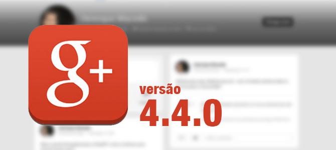 Google+ é atualizado para a versão 4.4.0