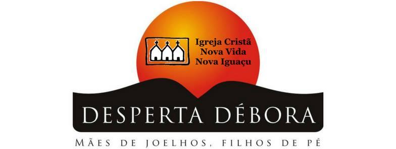 Desperta Debora ICNV Nova Iguacu