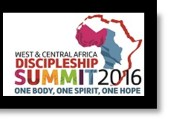ANNOUNCEMENT: WEST AND CENTRAL AFRICA (WCA) DISCIPLESHIP SUMMIT ACCRA 2016