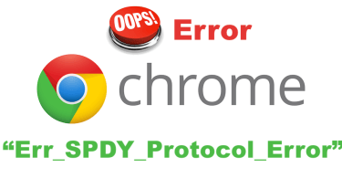 Err_SPDY_Protocol_Error google chrome