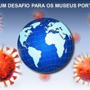COVID-19, UM DESAFIO PARA OS MUSEUS PORTUGUESES