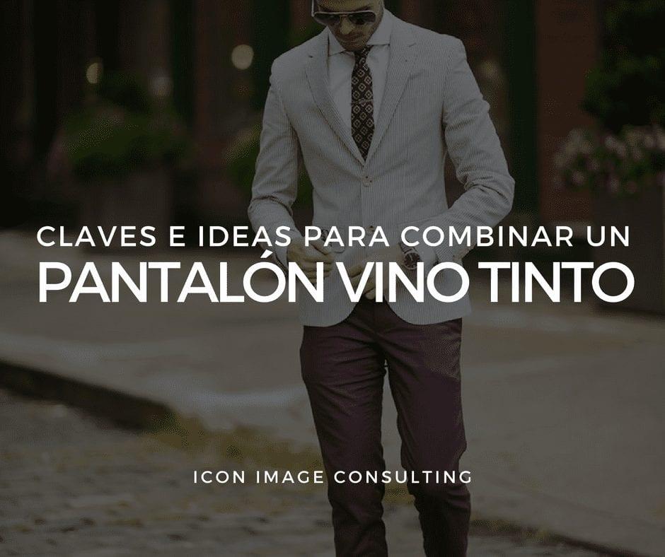 Cómo combinar un pantalón vino tinto. Moda para Hombres - Icon