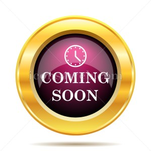 Coming soon icon. Coming soon website button on white background. - Icons for your website