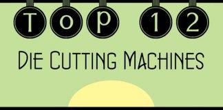 Top-12-Die-Cutting-Machines