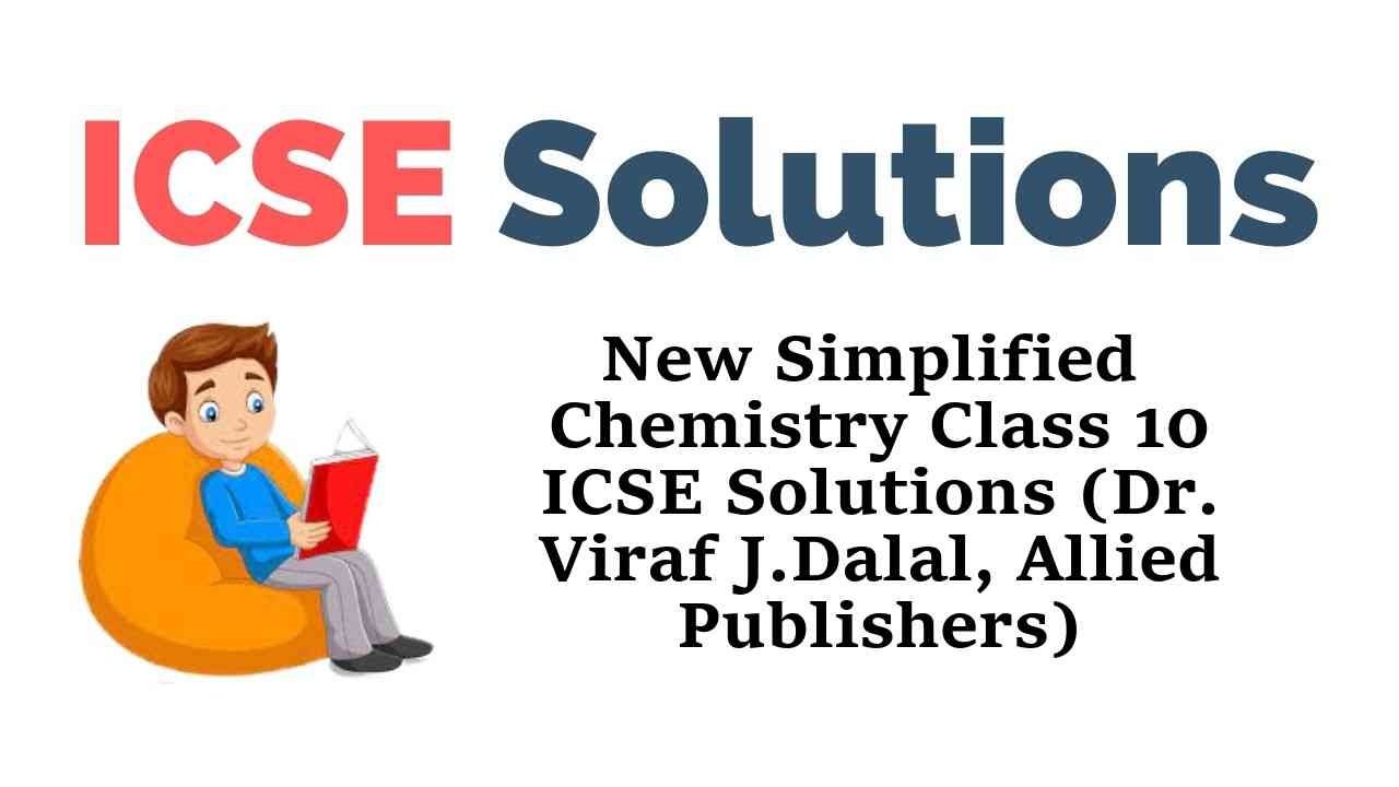 New Simplified Middle School Chemistry Class 10 ICSE Solutions
