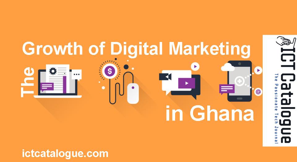 The Growth Of Digital Marketing In Ghana