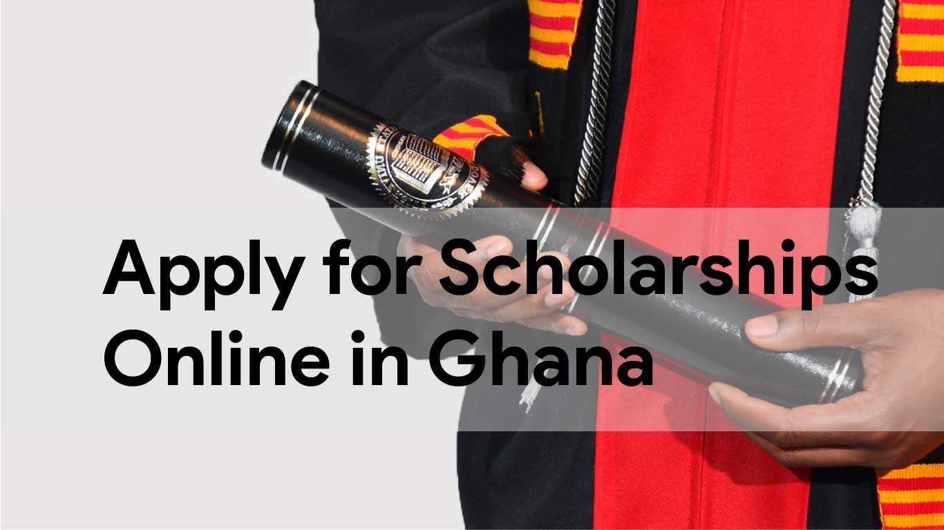 How To Apply For Scholarship Online In Ghana