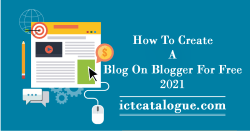How To Create A Blog On Blogger For Free 2021