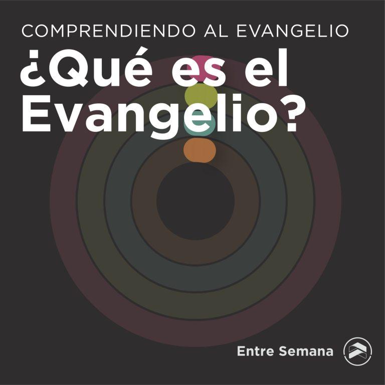 """66 – Comprendiendo el Evangelio: """"¿Qué es el Evangelio?"""