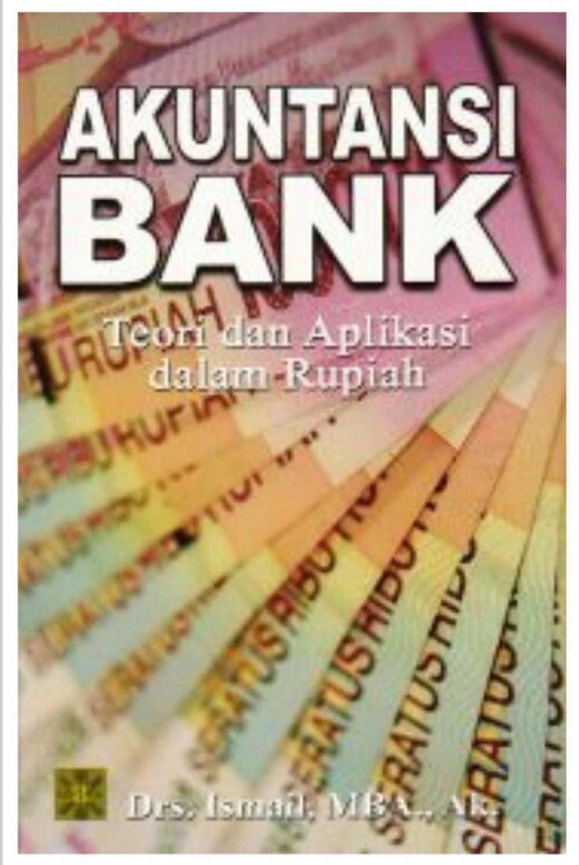 Akuntansi Bank : Teori & Aplikasi Dalam Rupiah