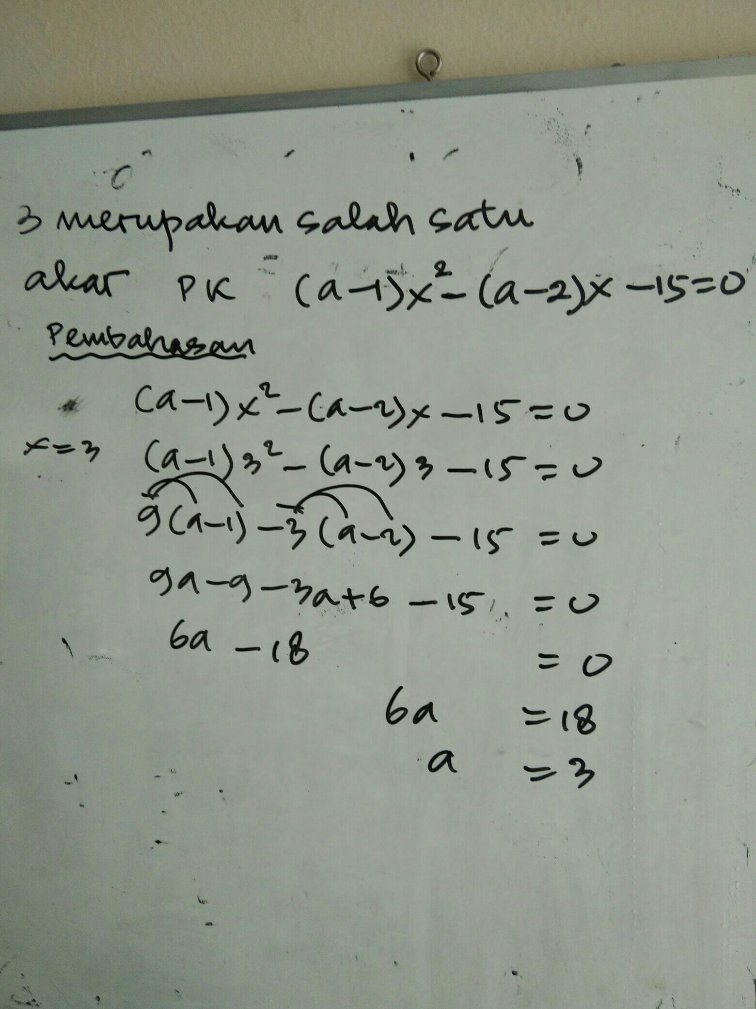Salah Satu Akar Persamaan Kuadrat : salah, persamaan, kuadrat, Diketahui, Adalah, Salah, Persamaan, Kuadrat, (a-1)x2-(a-2)x-15=0.Nilai, Memenuhi, Brainly.co.id