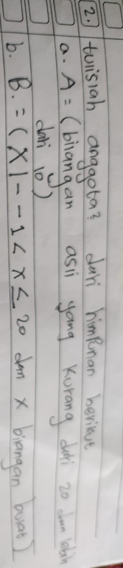 Tulislah Anggota-anggota Dari Himpunan Berikut A : tulislah, anggota-anggota, himpunan, berikut, Tulislah, Anggota-anggota, Himpunan, Berikut, A.A=(bilangan, Kurang, Lebih, Brainly.co.id