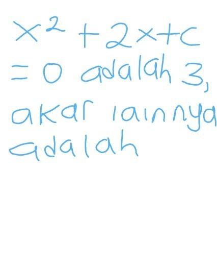 Salah Satu Akar Persamaan Kuadrat : salah, persamaan, kuadrat, Salah, Persamaan, Kuadrat, X2+2x+c=0, Masalah, 3,maka, Lainnya, Adalah?, Brainly.co.id
