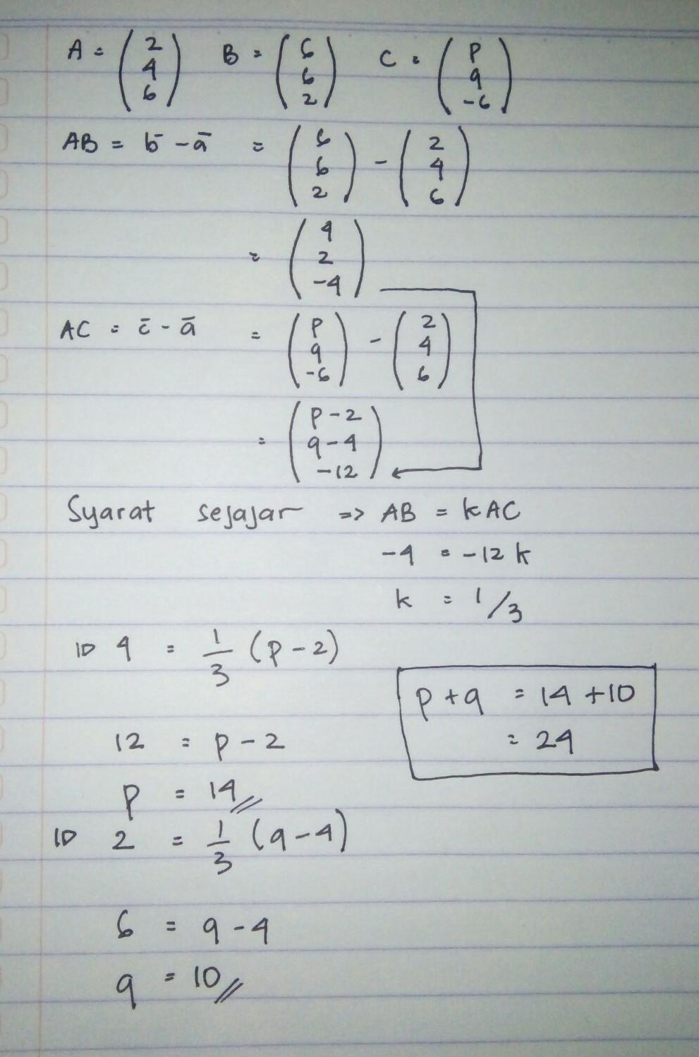 Diketahui A = : diketahui, Diketahui, (2,4,6), (6,6,2), (p,q,-6), Vektor, Sejajar, Dengan, Brainly.co.id