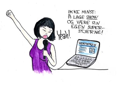 Selvportrett av bloggeren der hun synger i en mikrofon på en laptop. Tekst: Ikke minst er blogging å lage show og være sin egen superstjerne.