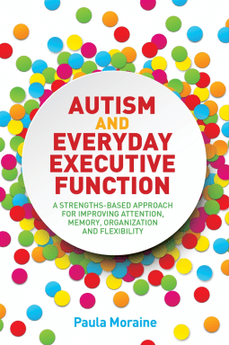Autism and Everyday Executive Function by Paula Moraine