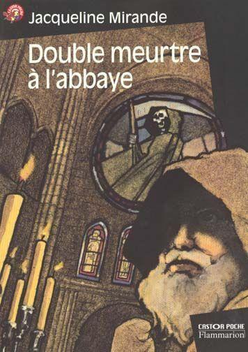 Double Meurtre à L'abbaye Resumé : double, meurtre, l'abbaye, resumé, Mirande, Jacqueline,, Double, Meurtre, L'abbaye, LIRELIRE