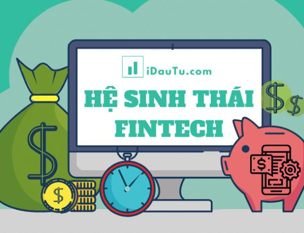5 yếu tố của hệ sinh thái Fintech và những thách thức tại Việt Nam của Fintech