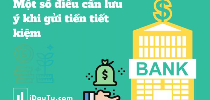 Gửi tiền tiết kiệm – những lưu ý đối với hình thức đầu tư này.