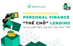 """fintech vn 2020 Personal Finance """"thế chỗ"""" Lending"""