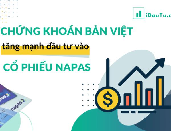 Chứng khoán Bản Việt tăng mạnh đầu tư vào cổ phiếu Napas