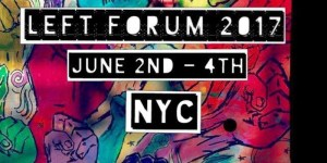 Left Forum 2017 @ John Jay College of Criminal Justice | New York | New York | United States