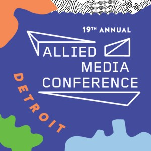Allied Media Conference @ Wayne State University Student Center | Detroit | Michigan | United States