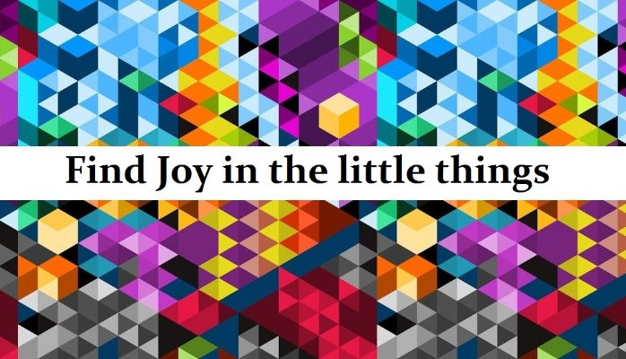Even under the influence of quite difficult conditions we all may experience joy from everyday little things. Joy and happiness is an inner sense and most of the times is irrelevant to any given situation…