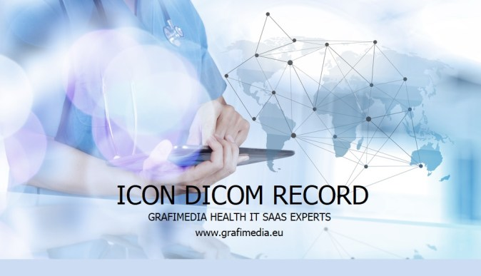 ICON DICOM RECORD by Grafimedia Digital Health SaaS Experts