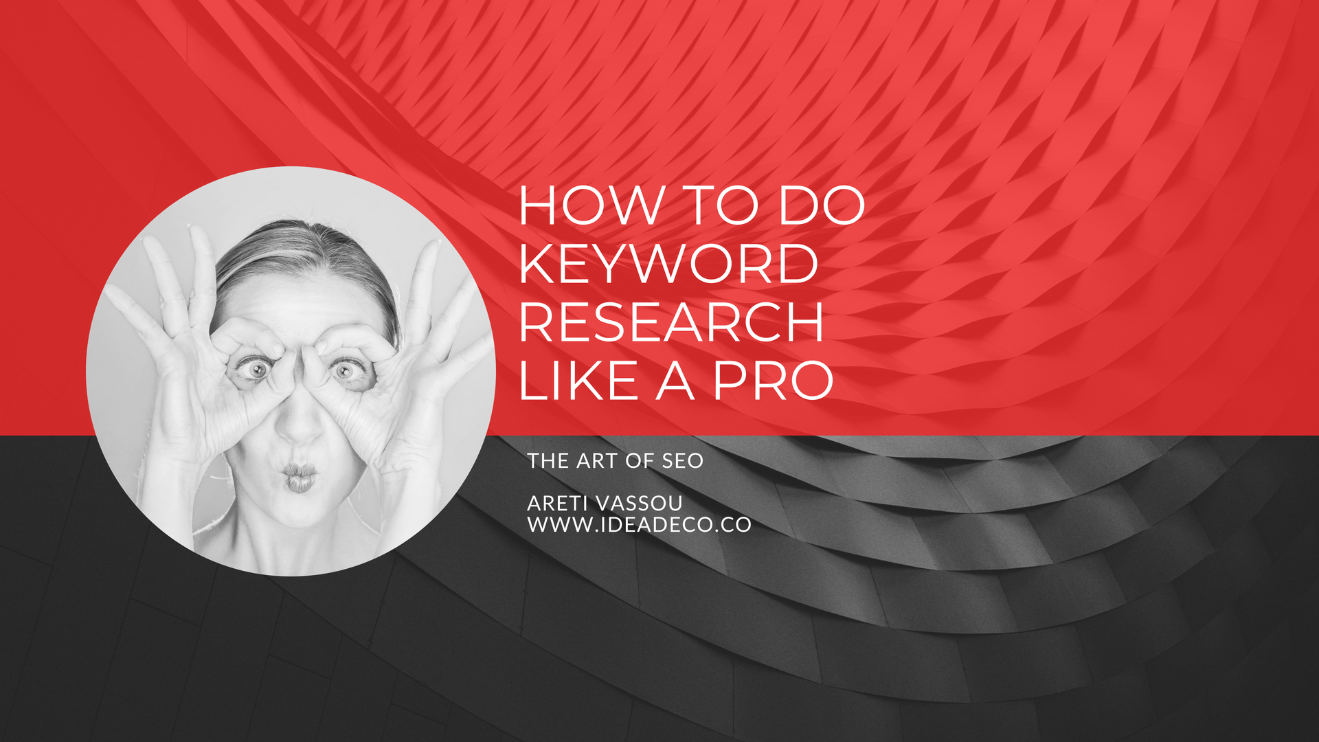 How to do Keyword Research like a Pro - Areti Vassou Ideadeco