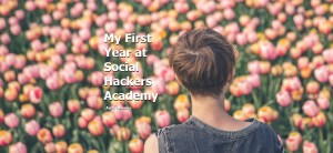 My First Year at Social Hackers Academy by Areti Vassou