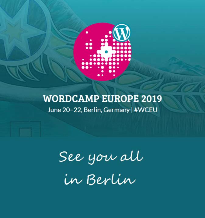 WordCamp Europe  Berlin June 20-22 2019