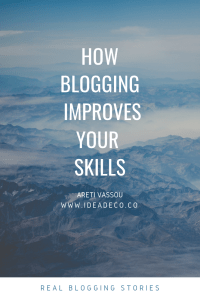 How Blogging Improves Your Skills by Areti vassou