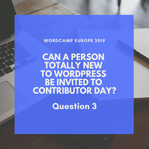 Can a person totally new to WordPress be invited to Contributor Day? - WordCamp Europe 2019