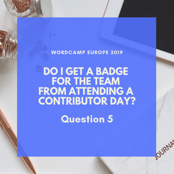 Do I get a badge for the team from attending a Contributor day? - WordCamp Europe 2019