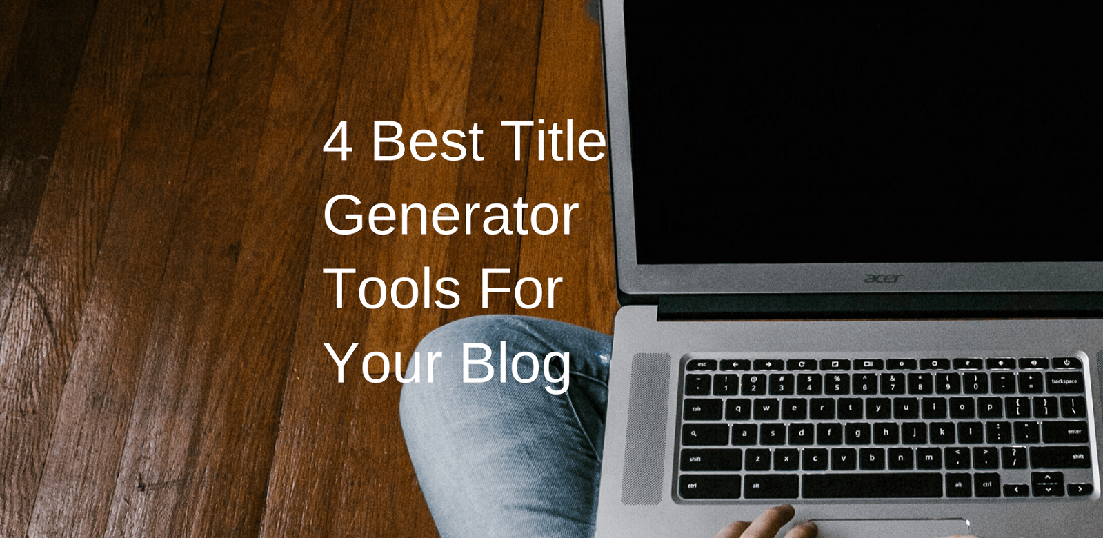 4 Best Title Generator Tools For Your Blog