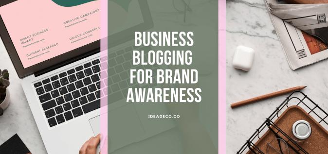 Business Blogging for Brand Awareness