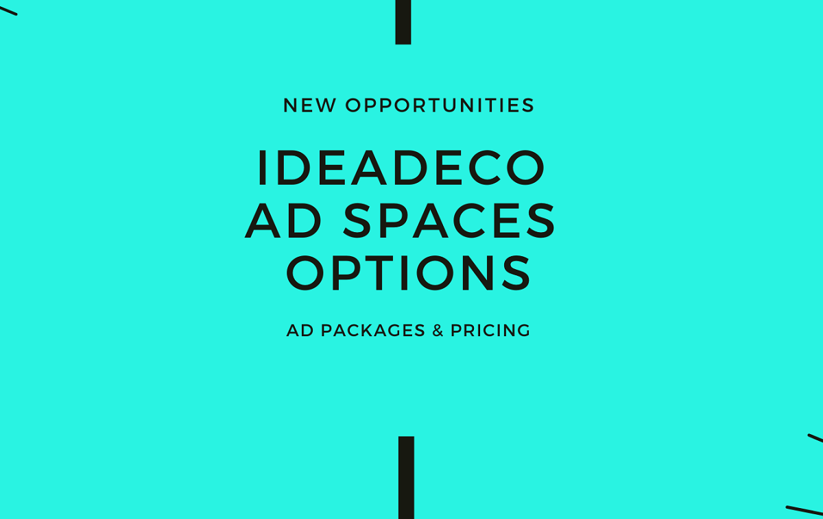 Do you want more traffic and mature business leads? Then book one of our Ad Spaces into Ideadeco Blog.