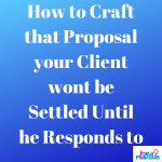How to Craft that Proposal your Client won't be Settled Until he Responds to 1