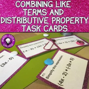 Teaching combining like terms and distributive property with task cards.