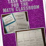 Designing Task Cards for the Math Classroom