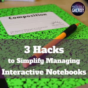 3 practical, classroom-tested tips for using interactive notebooks in the math classroom.